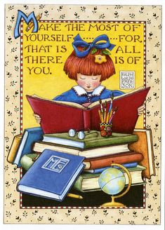 """""""Make the most of yourself...for that is all there is of you.""""  Mary Engelbreit  www.maryengelbreit.com"""