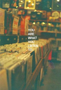 You are what you listen to . . . .