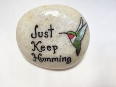 Humming Bird,Just Keep Humming,Inspirational,Saying,Encouraging,Decorative Stone,Rock Art,Stone Art,Home Decor,Art & Collectibles,Garden Art by RocknSpot on Etsy