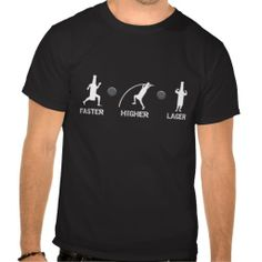 Faster, Higher, Lager T Shirts