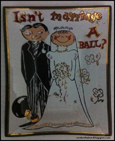 A ball and chain. Wedding humor