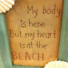 My heart is always at the beach...