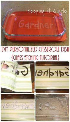 Personalized Casserole Dish- Glass etching tutorial. Makes a great gift for a wedding or family member