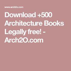 Download +500 Architecture Books Legally free! - Arch2O.com