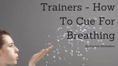 Trainers - How To Cue For Breathing -