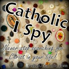 Catholic I Spy ~ Fun for all ages! {Printable} | Catholic Inspired ~Arts, crafts, games, and more!