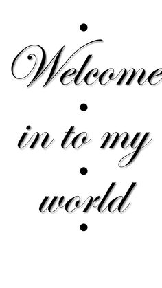 Grafica welcome into my world