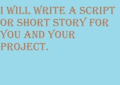 write a script or short story for you or your project by scriptingceo