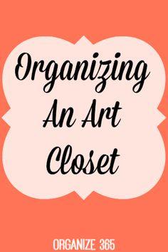 Organizing An Art Closet | Organize 365
