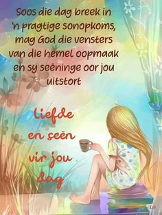Morning Greetings Quotes, Good Morning Messages, Good Morning Wishes, Good Morning Quotes, Good Night Qoutes, Lekker Dag, Heaven Quotes, Afrikaanse Quotes, Goeie More