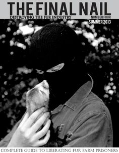 The Animal Liberation Front saving the animals from horrible deaths.