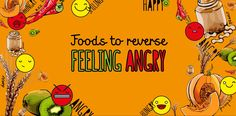 #Foods to Reverse #Feeling #Angry