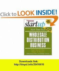 Start Your Own Wholesale Distribution Business (9781599180403) Entrepreneur Press , ISBN-10: 1599180405  , ISBN-13: 978-1599180403 ,  , tutorials , pdf , ebook , torrent , downloads , rapidshare , filesonic , hotfile , megaupload , fileserve