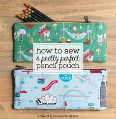 How to sew a pretty perfect zippered pencil pouch