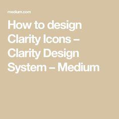 How to design Clarity Icons – Clarity Design System – Medium