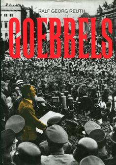 """""""Goebbels"""" Ralf Georg Reuth Translated by Michał Misiorny Cover by Krystyna Töpfer Published by Wydawnictwo Iskry 1996"""