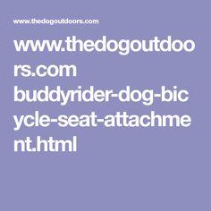 www.thedogoutdoors.com buddyrider-dog-bicycle-seat-attachment.html