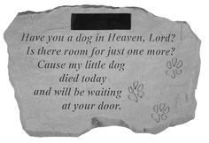 Pet Memorial Garden Stones – MADE IN THE USA Personalized Have You a Dog in Heaven Lord. Love this one too, because it can be personalized. Dog Memorial Stone, Memorial Garden Stones, Memorial Markers, Pet Memorial Gifts, Dog Died, Dog Heaven, Sympathy Gifts, Pet Loss, Pet Memorials