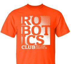 High School Impressions RBT-013-w; Custom Robotics Club Tees - Create your own design for t-shirts, hoodies, sweatshirts. Choose your Text, Ink and Garment Colors