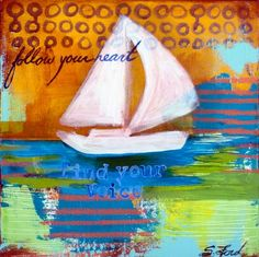 Find and Follow 12 x 12 oil painting on canvas | SuzeFord.com Find what you are searching for and follow it.  If your heart is in what you seek you will always be fulfilled.  I loved the browns and blues and greens in this piece.  Boats make me think of freedom and listening to soft music of the islands.