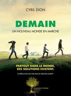 Le livre du film réalisé par Cyril Dion et Mélanie Laurent. Un voyage dans dix pays, des dizaines de solutions pour construire le monde de demain.