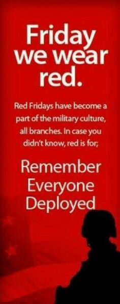 Support! wear Red on Fridays and support Your troops!