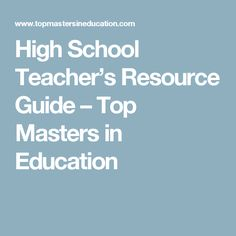 High School Teacher's Resource Guide – Top Masters in Education