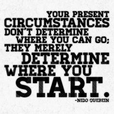 Your present circumstances...