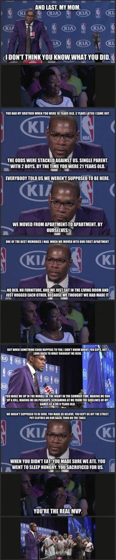 Kevin Durant talking about his mom during MVP speech. This is the best. His speech made me cry! My Champion, By Any Means Necessary, Gives Me Hope, Faith In Humanity Restored, Sad Stories, Thats The Way, Good People, In This World, Make Me Smile