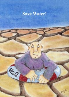Cartoon shows a man sinking in the dry land the he is using a ring buoy filled with water to save himself. A cartoon which shows the importance of water as the scarcity of water is increasing day by day! Cartoon Shows, A Cartoon, Save Water Poster Drawing, Satirical Cartoons, Importance Of Water, Water Scarcity, Water Art, Happy Earth, Apple Wallpaper
