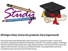 As a first generation U-M college student, Gary Kapanowski was very aware of the privilege and value of an education, which is why he worked hard to attend college in such a competitive environment. While attending University of Michigan, Kapanowski was a member of Beta Alpha Psi, a merit based professional accounting organization.