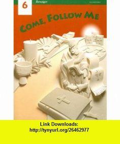 Come Follow Me 6 (9780026559898) Berard Marthaler, Gerard P. Weber, Irene H. Murphy , ISBN-10: 0026559897  , ISBN-13: 978-0026559898 ,  , tutorials , pdf , ebook , torrent , downloads , rapidshare , filesonic , hotfile , megaupload , fileserve