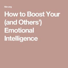 How to Boost Your (and Others') Emotional Intelligence