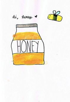 hi, honey