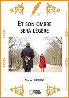"""Les mots partagés: """"Et son ombre sera légère"""" de Marie Lerouge"""