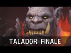 Talador Finale Cinematic - Warlords of Draenor (SPOILER ALERT) - YouTube