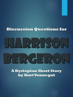 Literature Circle Questions for Harrison Bergeron Dystopian Short Story 6th Grade English, English Class, Teaching English, Dystopian Short Stories, Harrison Bergeron, 6th Grade Ela, Middle School Reading, Literature Circles, Cooperative Learning