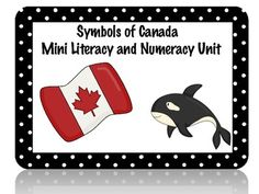 This is a Mini Literacy and Numeracy Unit I made to supplement my Canadian Symbols Unit.  Being from Canada I can see myself using the number c...