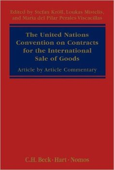 The United Nations Convention on Contracts for the International Sale of Goods: Article by Article Commentary: Amazon.co.uk: Loukas Mistelis, Maria Del Pilar Perales Viscacillas, Stefan Kroll: 9781841131702: Books