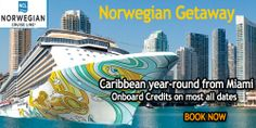 NEW Norwegian GETAWAY ~ Caribbean Beaches, Onboard Extras  Beginning winter 2014, Norwegian Getaway makes her debut! Onboard Credit most all sailings. Reserve today for your Getaway! (prices vary by sailing date and availability) Cruise ID: 5077 To book your cruise, Call me today!!!! 1 888-564-7714