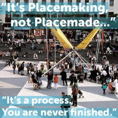 On placemaking and process