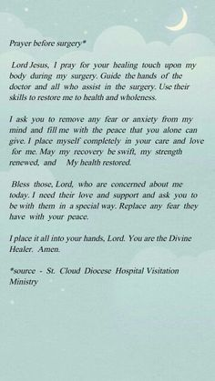 Prayer before surgery more prayer before surgery quotes Prayer Before Surgery Quotes, Prayers Before Surgery, Surgery Prayer, Healing Scriptures, Prayers For Healing, Bible Prayers, Catholic Prayers, Powerful Prayers, Catholic Healing Prayer