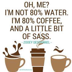 Coffee and sass.