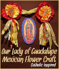 Our Lady Of Guadalupe Mexican Flower Craft - Catholic Inspired Catholic All Year, Catholic Kids, Catholic School, Advent Catholic, Catholic Holidays, Saint Feast Days, Advent Activities, Nursery Activities, Liturgical Seasons