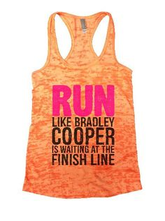 Run Like Bradley Cooper Is Waiting At The Finish Line Burnout Tank Top By BurnoutTankTops.com - 1251