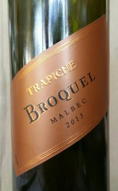 Trapich Broquel Malbec 2013 Mendoza Argentina 14.5 % alcohol. $16. Purple ruby red in color with a nose of black fruit,  jam  and liquorice. Flavors of dark smoky fruit, vanilla and chocolate. Long plush finish. 92pts. A nice Malbec.