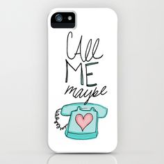 @Stephanie Close Weiss   Call Me Maybe iPhone Case by Leah Flores - $35.00  I think you need this! :)