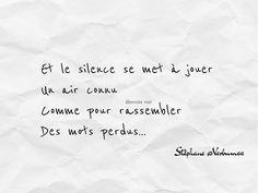 Et le silence se met à jouer Un air connu Comme pour rassembler Des mots perdus... ✒️ Stéphane @Verbum66 #citation #quote #citationdujour #quotesoftheday #inspiration #unepensée de # Stéphane@Verbum66 #poesie #poetry #poésie #poem #poeme #poème #texte #mots #instatext #instalike #picoftheday Citation Silence, Quote Board, New Words, Love Life, Best Quotes, Quotations, Inspirational Quotes, Positivity, Amor