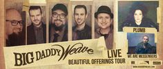 DeRidder, LA 9/29/16 See Big Daddy Weave, Plumb and We Are Messengers are performing live in #DeRidder, LA September 29th, 2016!  Tickets available at iTickets.com!  #bigdaddyweave #plumb #wearemessengers #deridder #louisiana #christian #worship #music #christianmusic #christianconcert #beautifulofferingstour