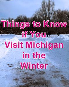 Things to Know if You Visit Michigan in the Winter